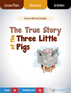 The True Story of the Three Little Pigs Lesson Plans, Resources, and Activities
