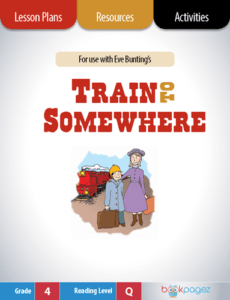Train to Somewhere Lesson Plans, Resources, and Activities