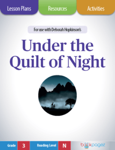 Under the Quilt of Night Lesson Plans, Resources, and Activities
