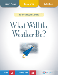 What Will the Weather Be Lesson Plans, Resources, and Activities